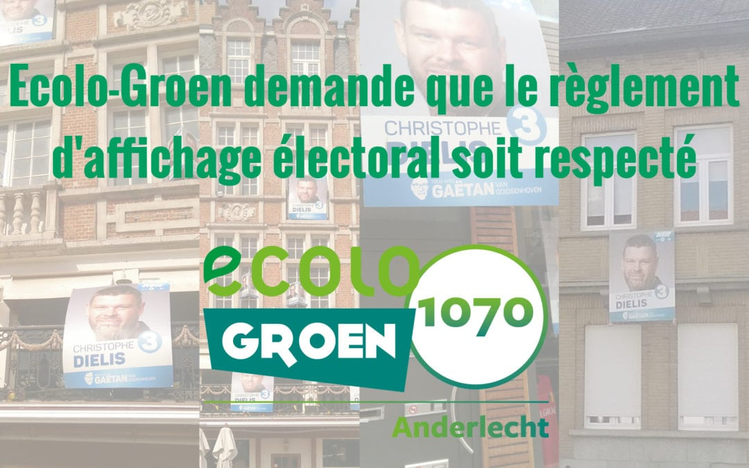 Ecolo-Groen demande que le règlement d'affichage électoral soit respecté